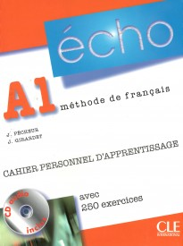 Écho Nouvelle version A1 Cahier personnel d'apprentissage + CD audio + corrigés - Jacky Girardet