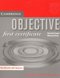 Cambridge Objective first certificate Workbook with Answers - Annette Capel, Wendy Sharp